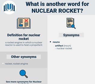 nuclear rocket, synonym nuclear rocket, another word for nuclear rocket, words like nuclear rocket, thesaurus nuclear rocket