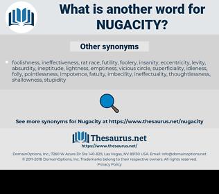Nugacity, synonym Nugacity, another word for Nugacity, words like Nugacity, thesaurus Nugacity