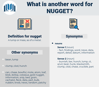 nugget, synonym nugget, another word for nugget, words like nugget, thesaurus nugget
