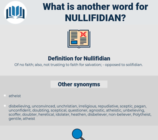 Nullifidian, synonym Nullifidian, another word for Nullifidian, words like Nullifidian, thesaurus Nullifidian