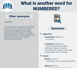 Numbered, synonym Numbered, another word for Numbered, words like Numbered, thesaurus Numbered