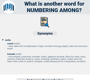 numbering among, synonym numbering among, another word for numbering among, words like numbering among, thesaurus numbering among