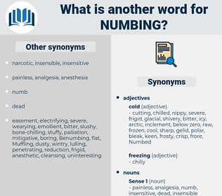 numbing, synonym numbing, another word for numbing, words like numbing, thesaurus numbing