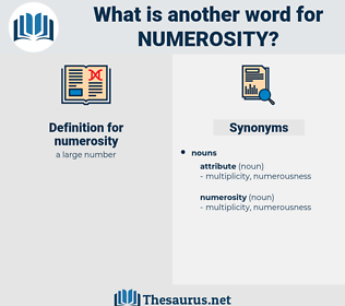 numerosity, synonym numerosity, another word for numerosity, words like numerosity, thesaurus numerosity