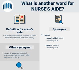 nurse's aide, synonym nurse's aide, another word for nurse's aide, words like nurse's aide, thesaurus nurse's aide
