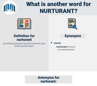 nurturant, synonym nurturant, another word for nurturant, words like nurturant, thesaurus nurturant