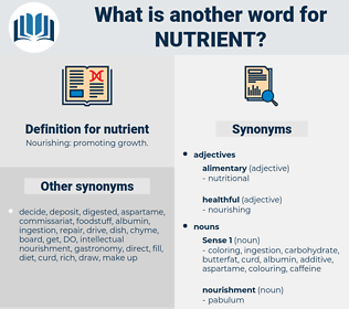 nutrient, synonym nutrient, another word for nutrient, words like nutrient, thesaurus nutrient