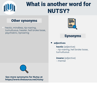 nutsy, synonym nutsy, another word for nutsy, words like nutsy, thesaurus nutsy