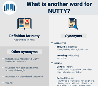 nutty, synonym nutty, another word for nutty, words like nutty, thesaurus nutty
