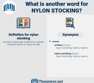 nylon stocking, synonym nylon stocking, another word for nylon stocking, words like nylon stocking, thesaurus nylon stocking