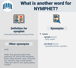 nymphet, synonym nymphet, another word for nymphet, words like nymphet, thesaurus nymphet