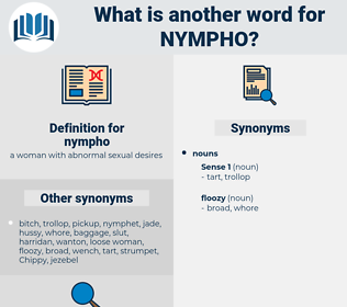 nympho, synonym nympho, another word for nympho, words like nympho, thesaurus nympho