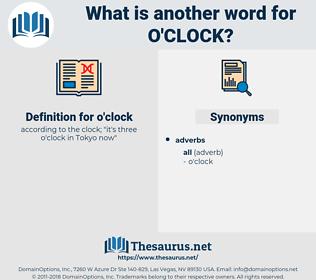 o'clock, synonym o'clock, another word for o'clock, words like o'clock, thesaurus o'clock