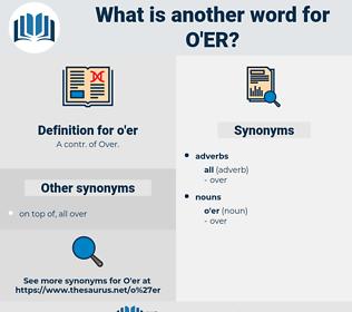 o'er, synonym o'er, another word for o'er, words like o'er, thesaurus o'er