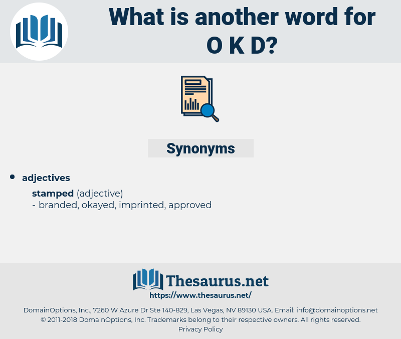 o k d, synonym o k d, another word for o k d, words like o k d, thesaurus o k d