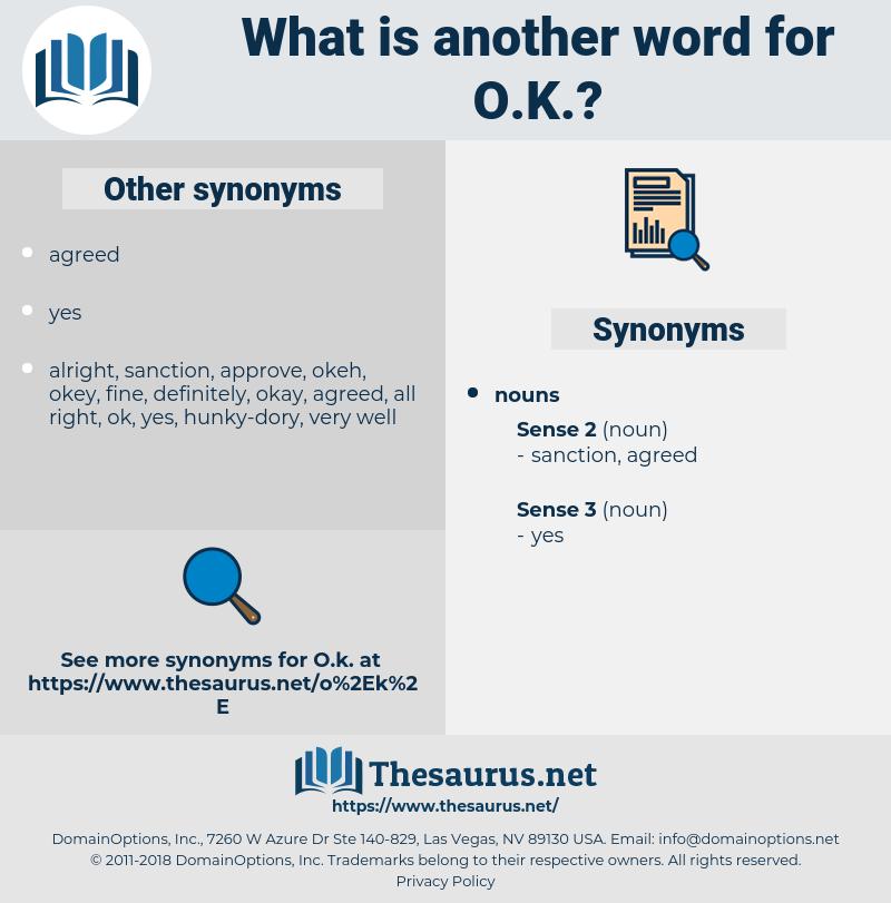 O.K., synonym O.K., another word for O.K., words like O.K., thesaurus O.K.