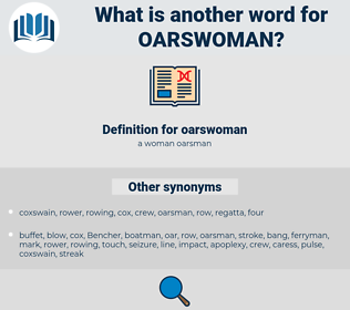 oarswoman, synonym oarswoman, another word for oarswoman, words like oarswoman, thesaurus oarswoman