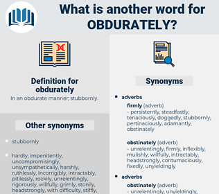 obdurately, synonym obdurately, another word for obdurately, words like obdurately, thesaurus obdurately