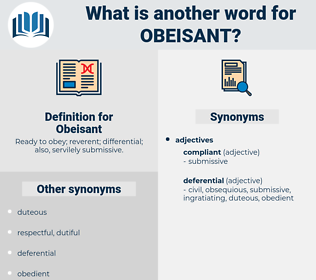 Obeisant, synonym Obeisant, another word for Obeisant, words like Obeisant, thesaurus Obeisant