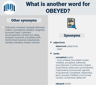 Obeyed, synonym Obeyed, another word for Obeyed, words like Obeyed, thesaurus Obeyed