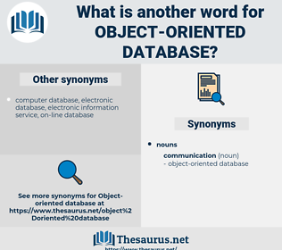 object-oriented database, synonym object-oriented database, another word for object-oriented database, words like object-oriented database, thesaurus object-oriented database