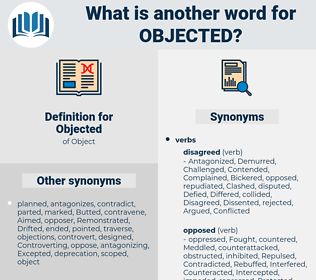 Objected, synonym Objected, another word for Objected, words like Objected, thesaurus Objected