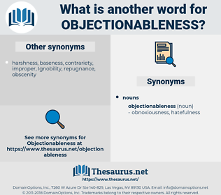 objectionableness, synonym objectionableness, another word for objectionableness, words like objectionableness, thesaurus objectionableness