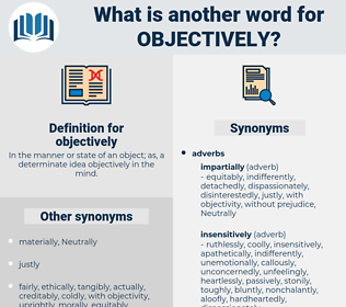 objectively, synonym objectively, another word for objectively, words like objectively, thesaurus objectively