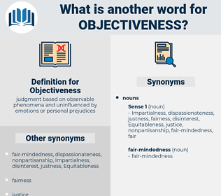 Objectiveness, synonym Objectiveness, another word for Objectiveness, words like Objectiveness, thesaurus Objectiveness