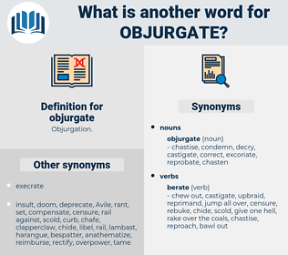 objurgate, synonym objurgate, another word for objurgate, words like objurgate, thesaurus objurgate