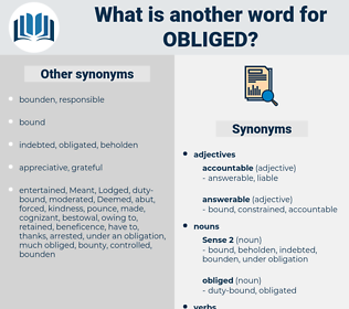 obliged, synonym obliged, another word for obliged, words like obliged, thesaurus obliged