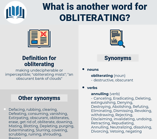 obliterating, synonym obliterating, another word for obliterating, words like obliterating, thesaurus obliterating