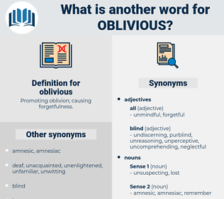 oblivious, synonym oblivious, another word for oblivious, words like oblivious, thesaurus oblivious