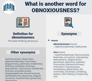 obnoxiousness, synonym obnoxiousness, another word for obnoxiousness, words like obnoxiousness, thesaurus obnoxiousness