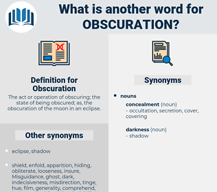 Obscuration, synonym Obscuration, another word for Obscuration, words like Obscuration, thesaurus Obscuration