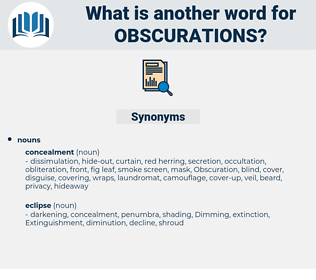 obscurations, synonym obscurations, another word for obscurations, words like obscurations, thesaurus obscurations