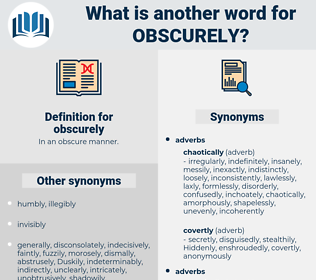 obscurely, synonym obscurely, another word for obscurely, words like obscurely, thesaurus obscurely