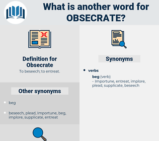 Obsecrate, synonym Obsecrate, another word for Obsecrate, words like Obsecrate, thesaurus Obsecrate