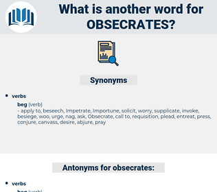obsecrates, synonym obsecrates, another word for obsecrates, words like obsecrates, thesaurus obsecrates