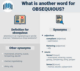 obsequious, synonym obsequious, another word for obsequious, words like obsequious, thesaurus obsequious