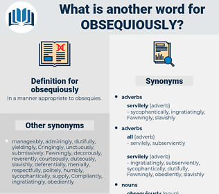 obsequiously, synonym obsequiously, another word for obsequiously, words like obsequiously, thesaurus obsequiously