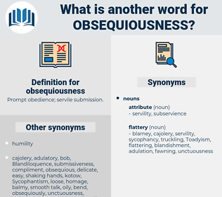 obsequiousness, synonym obsequiousness, another word for obsequiousness, words like obsequiousness, thesaurus obsequiousness
