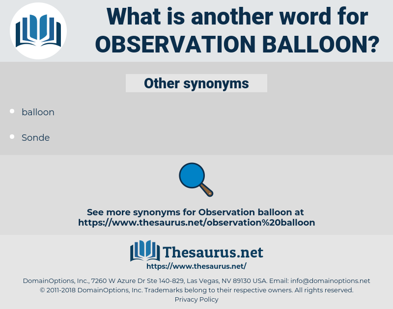 observation balloon, synonym observation balloon, another word for observation balloon, words like observation balloon, thesaurus observation balloon
