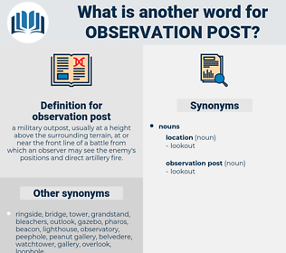 observation post, synonym observation post, another word for observation post, words like observation post, thesaurus observation post