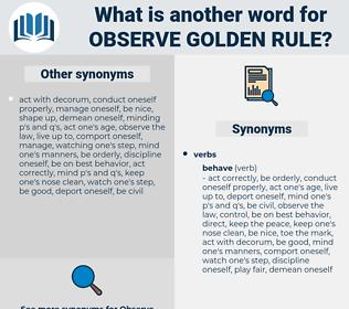 observe golden rule, synonym observe golden rule, another word for observe golden rule, words like observe golden rule, thesaurus observe golden rule