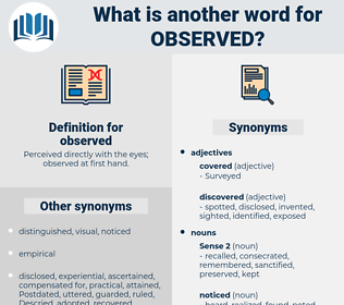 observed, synonym observed, another word for observed, words like observed, thesaurus observed