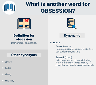 obsession, synonym obsession, another word for obsession, words like obsession, thesaurus obsession