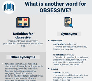 obsessive, synonym obsessive, another word for obsessive, words like obsessive, thesaurus obsessive