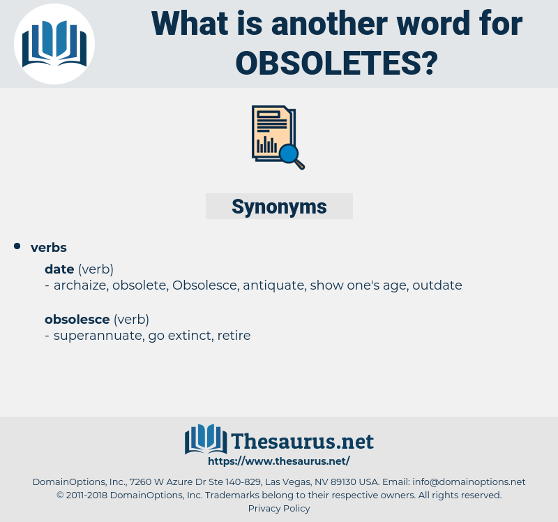 obsoletes, synonym obsoletes, another word for obsoletes, words like obsoletes, thesaurus obsoletes