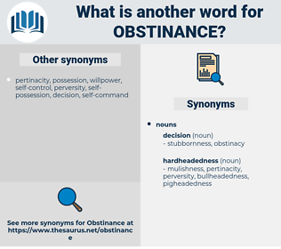 obstinance, synonym obstinance, another word for obstinance, words like obstinance, thesaurus obstinance